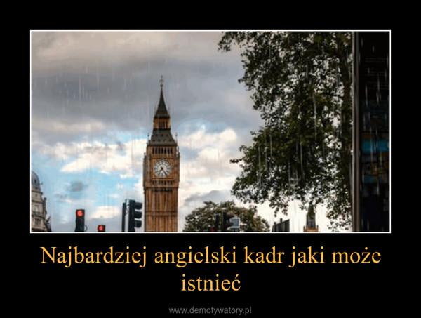 Najbardziej angielski kadr jaki może istnieć –