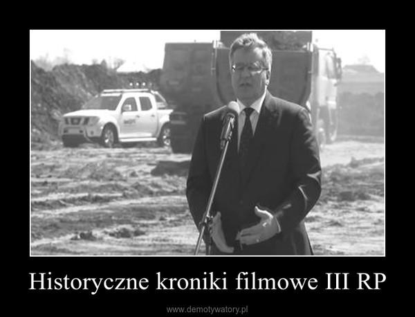 Historyczne kroniki filmowe III RP –