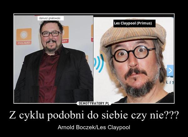 Z cyklu podobni do siebie czy nie??? – Arnold Boczek/Les Claypool