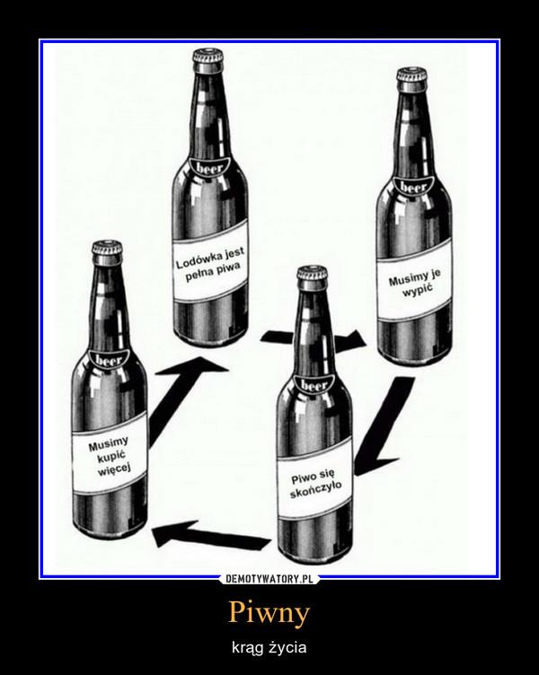 Piwny – krąg życia