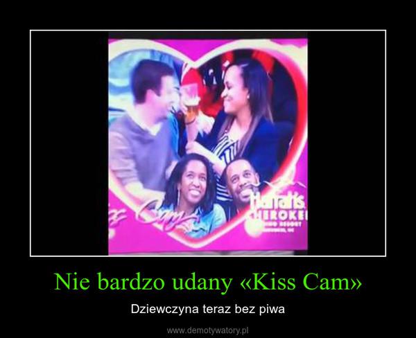 Nie bardzo udany «Kiss Cam» – Dziewczyna teraz bez piwa