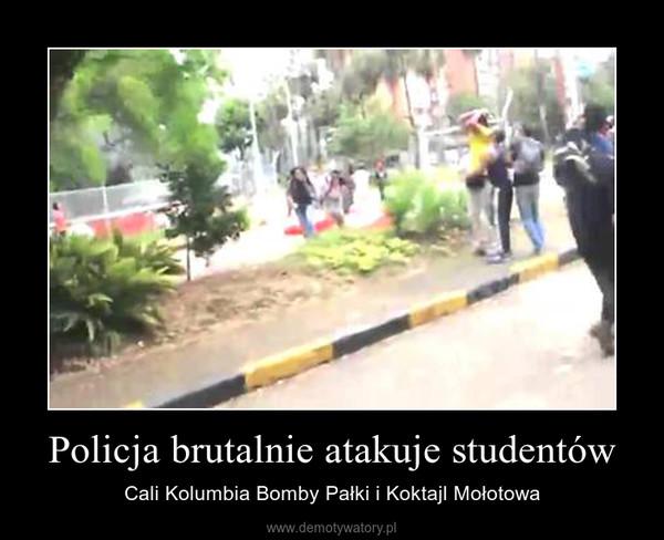 Policja brutalnie atakuje studentów – Cali Kolumbia Bomby Pałki i Koktajl Mołotowa