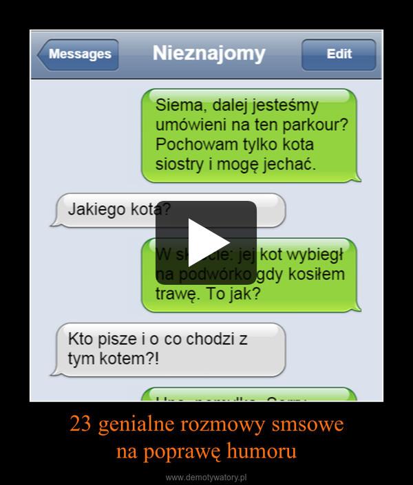 23 genialne rozmowy smsowena poprawę humoru –