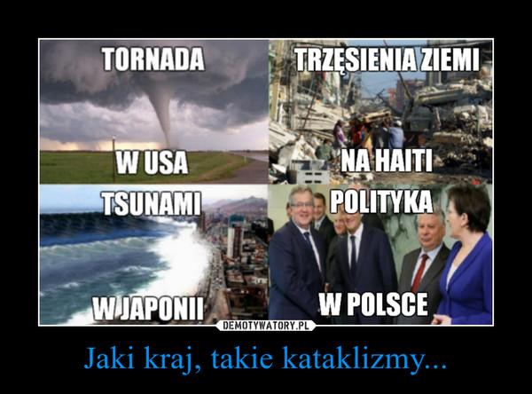 Jaki kraj, takie kataklizmy... –