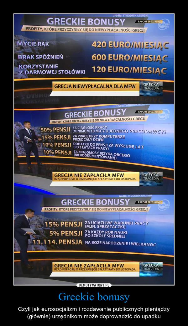 Greckie bonusy – Czyli jak eurosocjalizm i rozdawanie publicznych pieniądzy (głównie) urzędnikom może doprowadzić do upadku