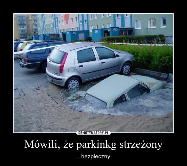Mówili, że parkinkg strzeżony – ...bezpieczny