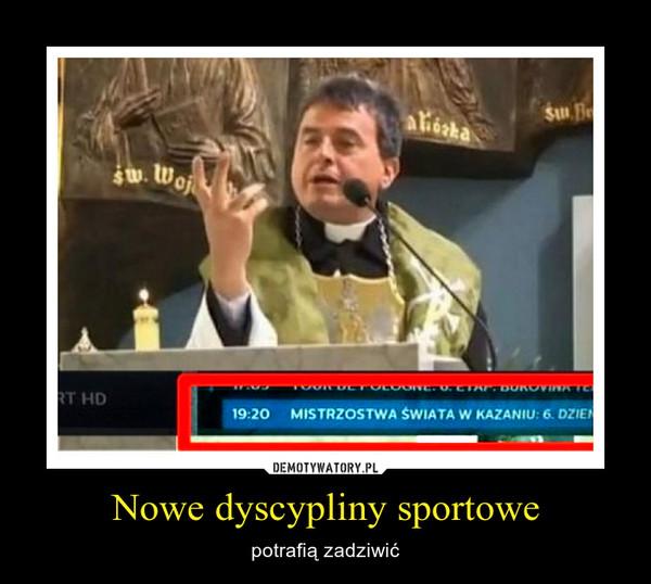 Nowe dyscypliny sportowe – potrafią zadziwić