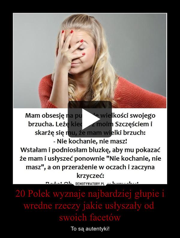 20 Polek wyznaje najbardziej głupie i wredne rzeczy jakie usłyszały od swoich facetów – To są autentyki!
