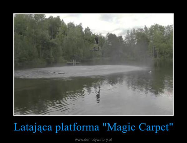 "Latająca platforma ""Magic Carpet"" –"