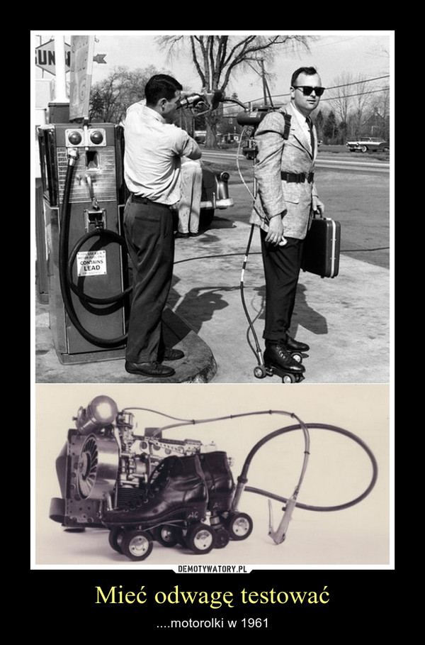 Mieć odwagę testować – ....motorolki w 1961