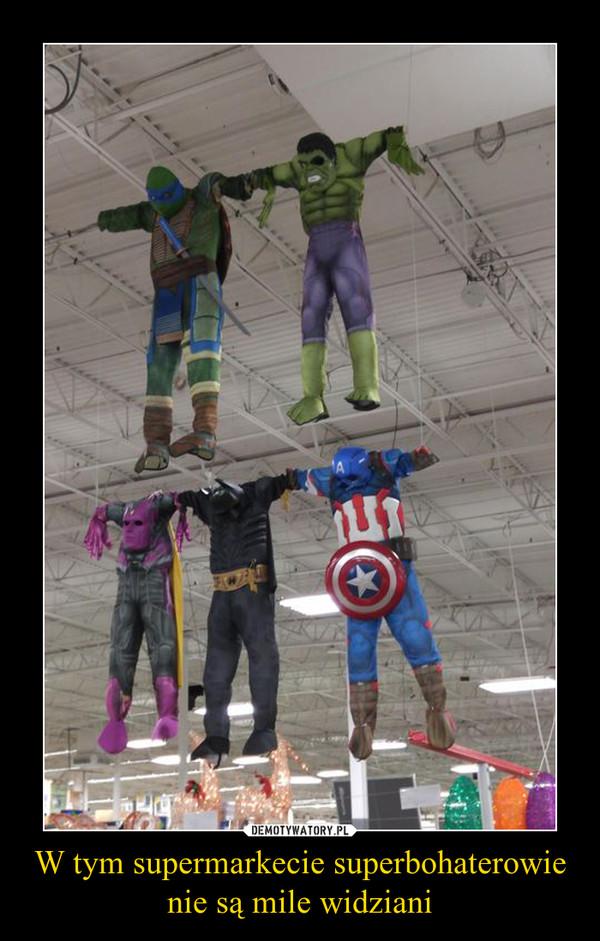 W tym supermarkecie superbohaterowie nie są mile widziani –
