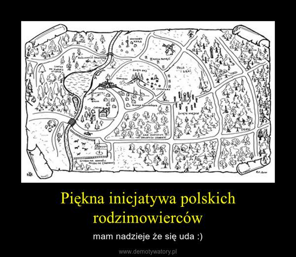 Piękna inicjatywa polskich rodzimowierców – mam nadzieje że się uda :)
