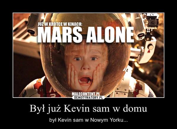 Był już Kevin sam w domu – był Kevin sam w Nowym Yorku...