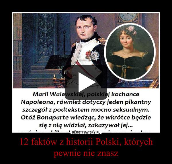 12 faktów z historii Polski, których pewnie nie znasz –