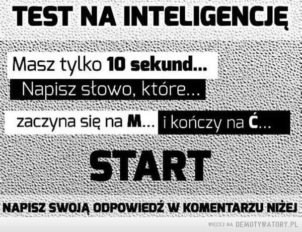 Test na inteligencję. Podołasz? –