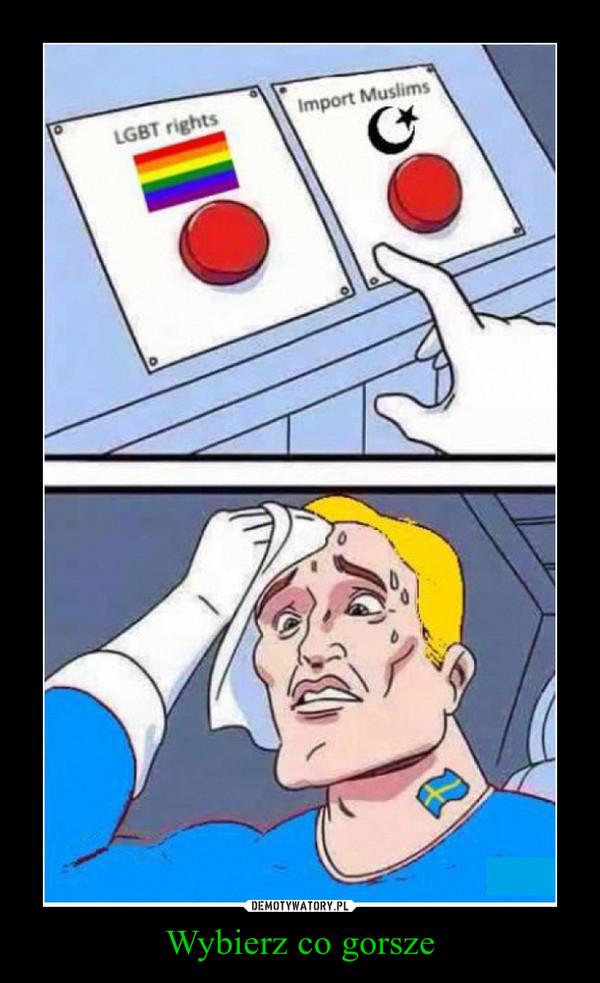 Wybierz co gorsze –