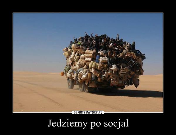 Jedziemy po socjal –