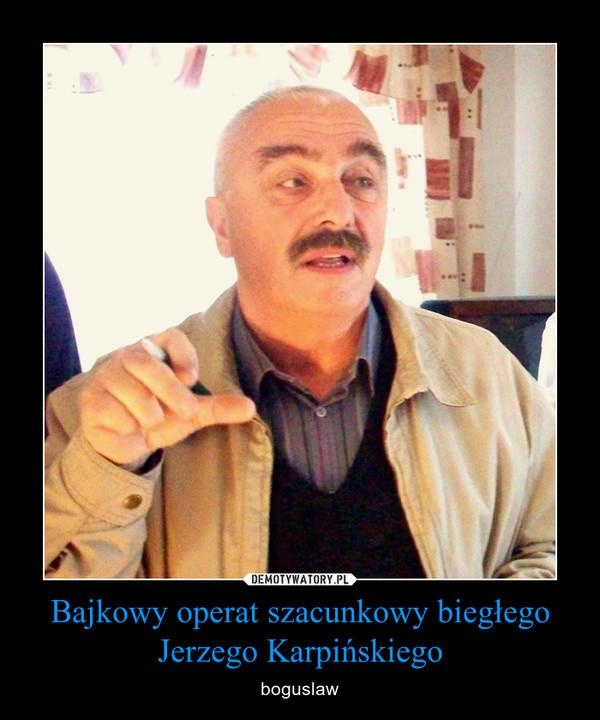 Bajkowy operat szacunkowy biegłego Jerzego Karpińskiego – boguslaw