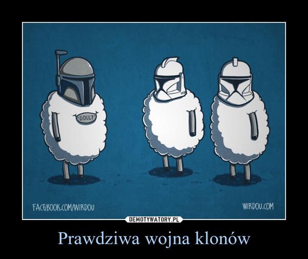 Prawdziwa wojna klonów –