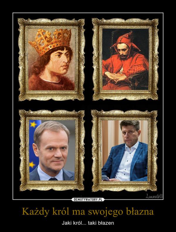 Każdy król ma swojego błazna – Jaki król... taki błazen