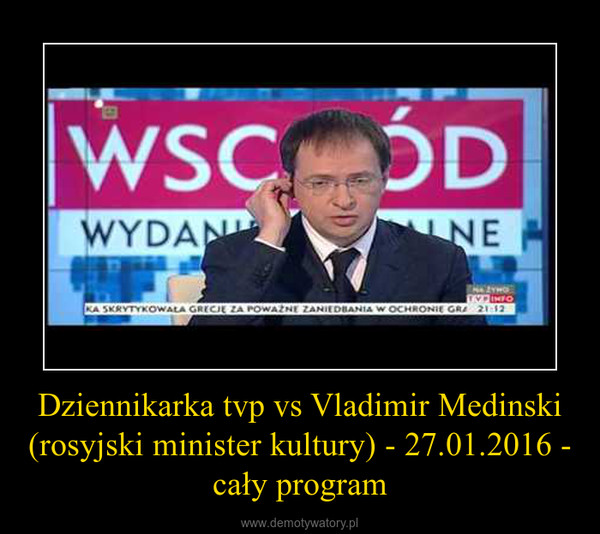 Dziennikarka tvp vs Vladimir Medinski (rosyjski minister kultury) - 27.01.2016 - cały program –