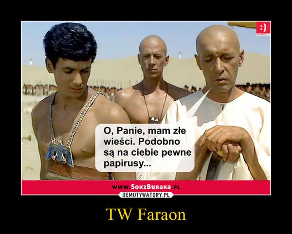 TW Faraon –