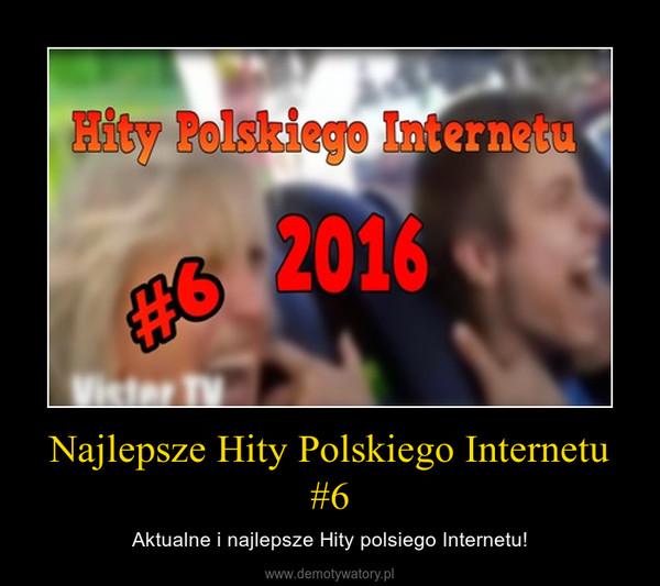 Najlepsze Hity Polskiego Internetu #6 – Aktualne i najlepsze Hity polsiego Internetu!