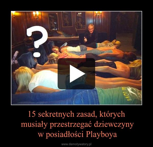 15 sekretnych zasad, których musiały przestrzegać dziewczyny w posiadłości Playboya –