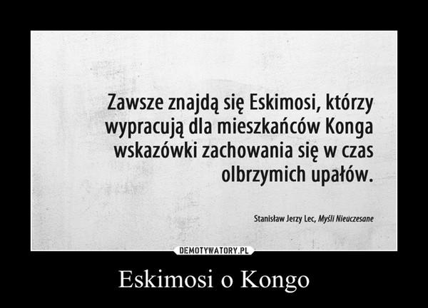 Eskimosi o Kongo –