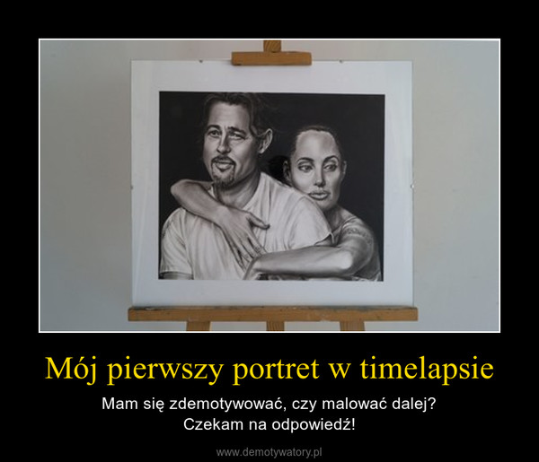 Mój pierwszy portret w timelapsie – Mam się zdemotywować, czy malować dalej?Czekam na odpowiedź!