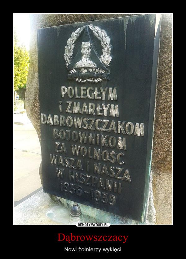 Dąbrowszczacy – Nowi żołnierzy wyklęci