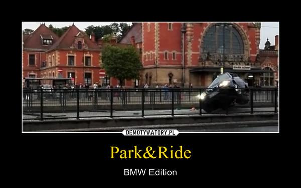 Park&Ride – BMW Edition