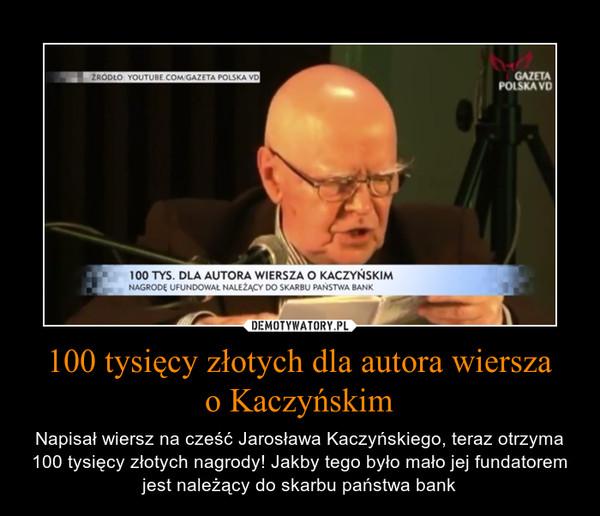 100 Tysięcy Złotych Dla Autora Wiersza O Kaczyńskim