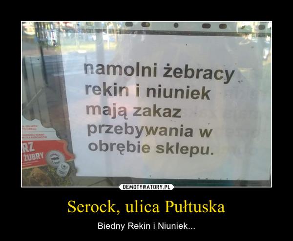 Serock, ulica Pułtuska – Biedny Rekin i Niuniek...