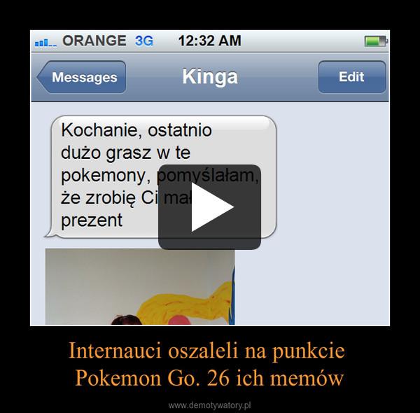 Internauci oszaleli na punkcie Pokemon Go. 26 ich memów –