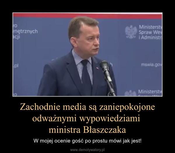 Zachodnie media są zaniepokojone odważnymi wypowiedziami ministra Błaszczaka – W mojej ocenie gość po prostu mówi jak jest!