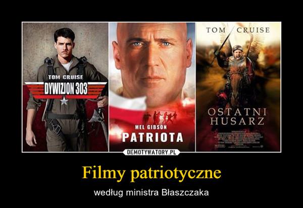 Filmy patriotyczne – według ministra Błaszczaka