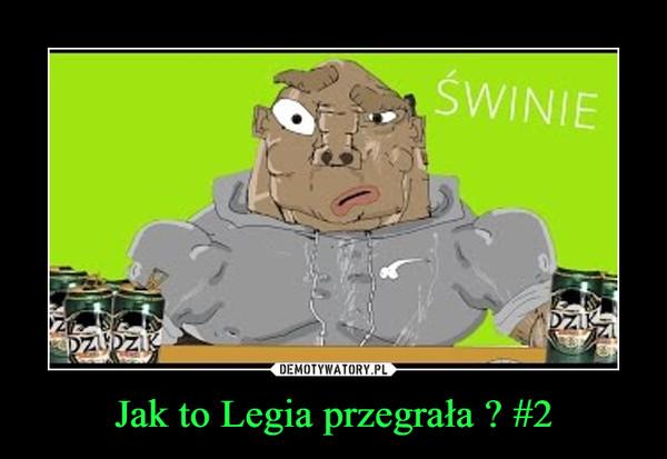 Jak to Legia przegrała ? #2 –