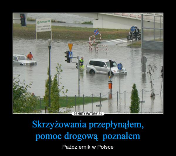 Skrzyżowania przepłynąłem,pomoc drogową  poznałem – Październik w Polsce
