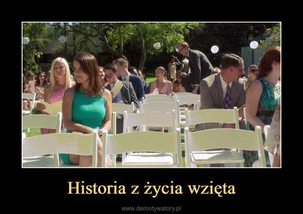 Historia z życia wzięta –