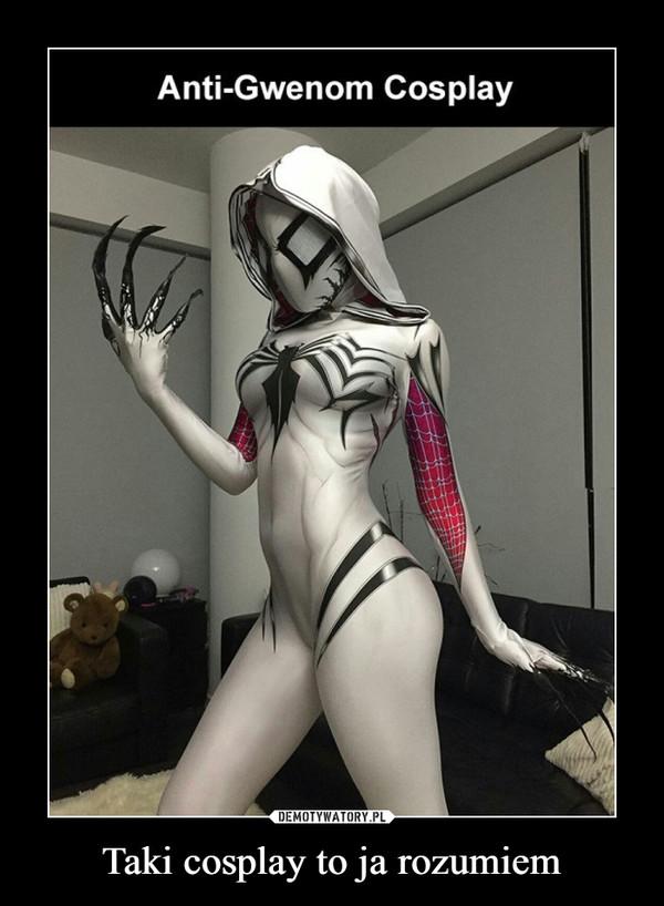 Taki cosplay to ja rozumiem –