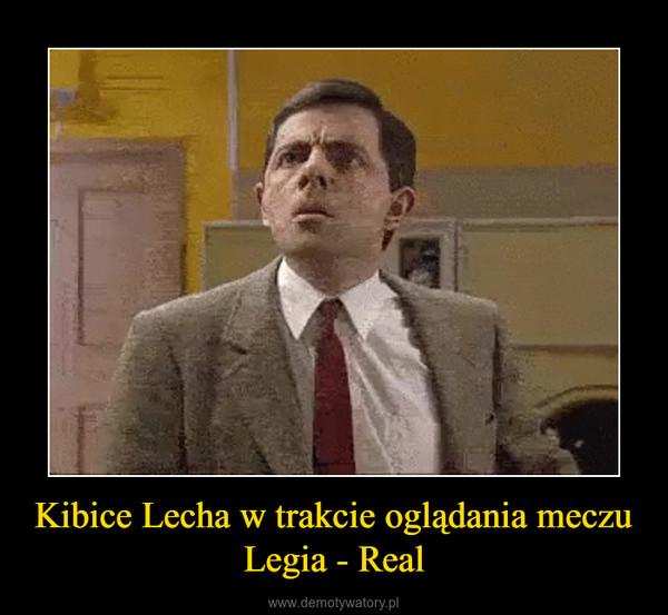 Kibice Lecha w trakcie oglądania meczu Legia - Real –
