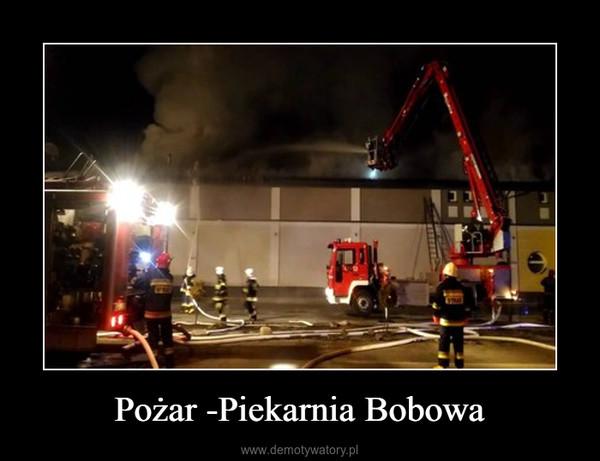 Pożar -Piekarnia Bobowa –