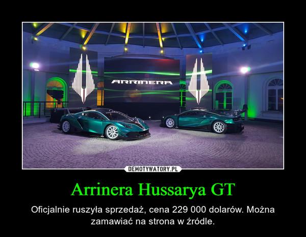 Arrinera Hussarya GT – Oficjalnie ruszyła sprzedaż, cena 229 000 dolarów. Można zamawiać na strona w źródle.