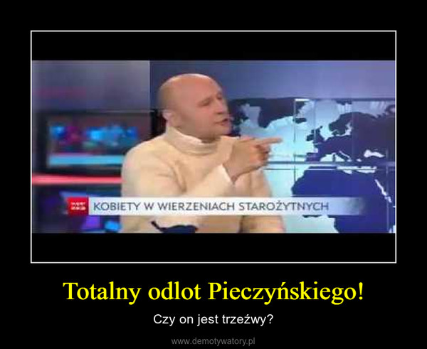 Totalny odlot Pieczyńskiego! – Czy on jest trzeźwy?