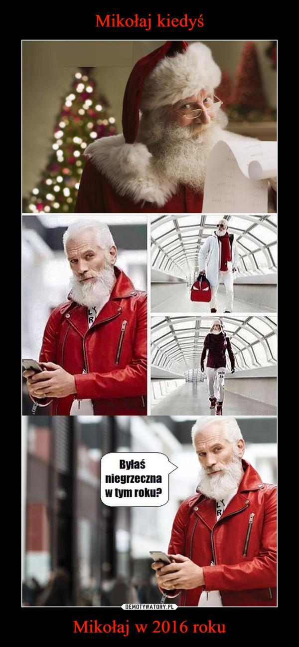 Mikołaj w 2016 roku –