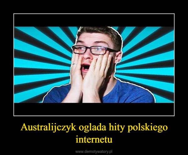 Australijczyk oglada hity polskiego internetu –