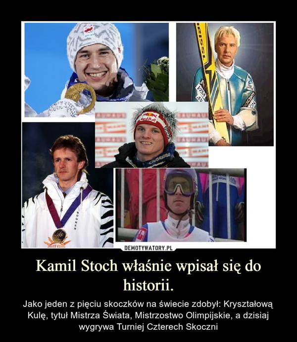 Kamil Stoch właśnie wpisał się do historii. – Jako jeden z pięciu skoczków na świecie zdobył: Kryształową Kulę, tytuł Mistrza Świata, Mistrzostwo Olimpijskie, a dzisiaj wygrywa Turniej Czterech Skoczni