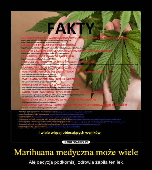 Marihuana medyczna może wiele