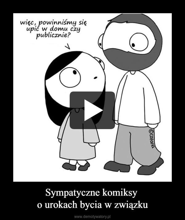 Sympatyczne komiksy o urokach bycia w związku –